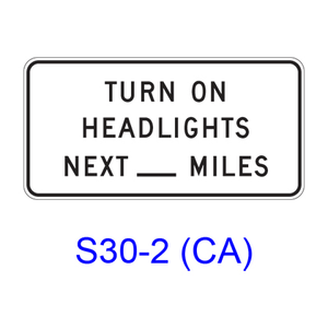 TURN ON HEADLIGHTS NEXT X MILES S30-2(CA)