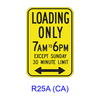 LOADING ONLY _AM TO _PM EXCEPT ____ __ MINUTE LIMIT w/ Double Arrow R25A(CA)