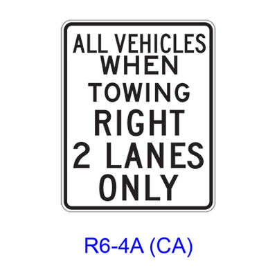 ALL VEHICLES WHEN TOWING RIGHT _ LANES ONLY R6-4A(CA)