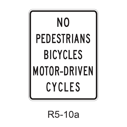 NO PEDESTRIANS BICYCLES MOTOR-DRIVEN CYCLES R5-10a