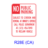 NO PUBLIC PARKING SUBJECT TO CITATION AND REMOVAL AT OWNER'S EXPENSE R28E(CA)