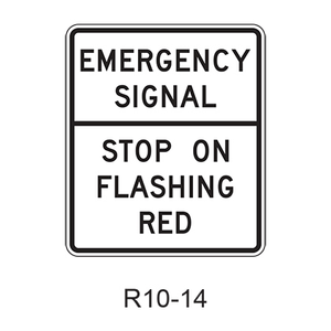 EMERGENCY SIGNAL†STOP ON FLASHING RED R10-14