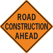 "ROAD CONSTRUCTION AHEAD 36"" EG"