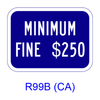 MINIMUM FINE $__ [plaque] R99B(CA)