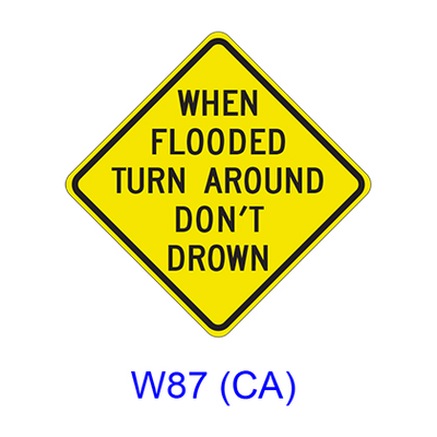 WHEN FLOODED TURN AROUND DON�T DROWN W87(CA)