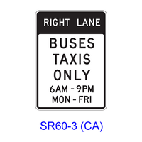 RIGHT (LEFT) LANE BUSES TAXIS ONLY Specific Hours/Days SR60-3(CA)