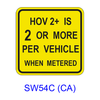 HOV _+ is _ or MORE PER VEHICLE WHEN METERED SW54C(CA)