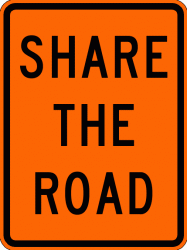 SHARE THE ROAD EG ORANGE 18X24