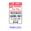 TOW-AWAY NO STOPPING _AM TO _ AM - PASSENGER LOADING ONLY ALL OTHER TIMES _ MINUTE LIMIT w/ Double Arrow R38A(CA)