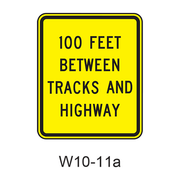 100 FEET BETWEEN TRACKS AND HIGHWAY W10-11a