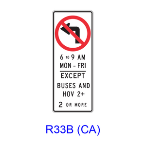 No Left Turn Specific Hours EXCEPT BUSES AND HOV __+ R33B(CA)