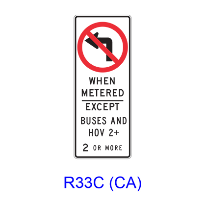 No Left Turn WHEN METERED EXCEPT BUSES AND HOV __+ R33C(CA)