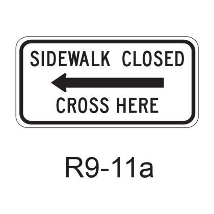 SIDEWALK CLOSED - CROSS HERE R9-11a