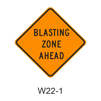 BLASTING ZONE AHEAD W22-1
