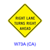 RIGHT (LEFT) LANE TURNS RIGHT (LEFT) AHEAD W73A(CA)