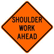 "SHOULDER WORK AHEAD 48"" EG"
