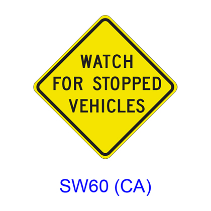 WATCH FOR STOPPED VEHICLES SW60(CA)