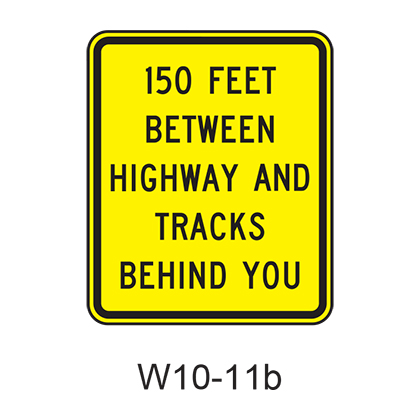 150 FEET BETWEEN HIGHWAY AND TRACKS BEHIND YOU W10-11b