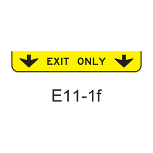 EXIT ONLY w/ 2 down arrows E11-1f