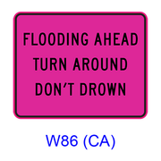FLOOD AHEAD TURN AROUND DON'T DROWN W86(CA)