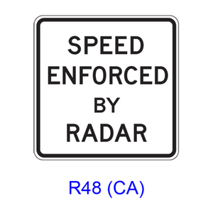 SPEED ENFORCED BY RADAR R48(CA)