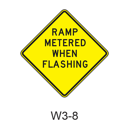RAMP METERED WHEN FLASHING W3-8