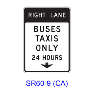 RIGHT (LEFT) LANE BUSES TAXIS ONLY 24 HOURS w/ Downward Arrow SR60-9(CA)