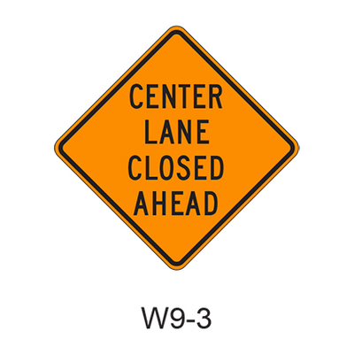 LEFT/CENTER/RIGHT (specify) LANE CLOSED AHEAD Sign W9-3