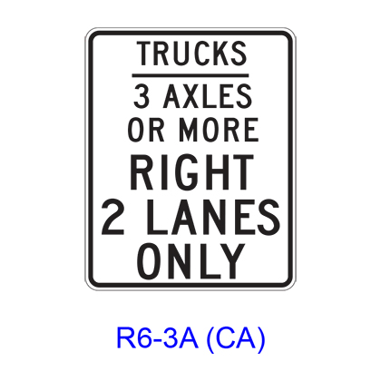 TRUCKS _ AXLES OR MORE RIGHT _ LANES ONLY R6-3A(CA)