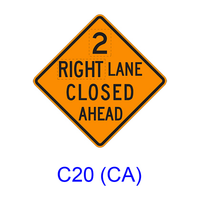 RIGHT LANE CLOSED AHEAD C20(CA)
