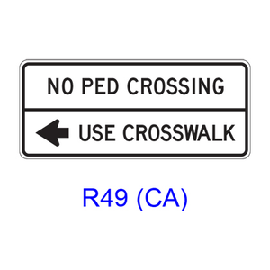 NO PED CROSSING - USE CROSSWALK w/ arrow R49(CA)