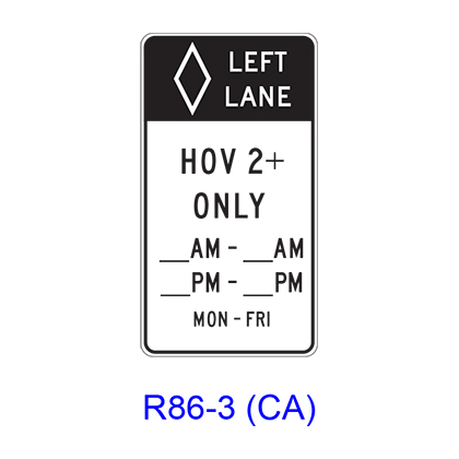 LEFT LANE HOV___+ ONLY Specific Hours/Days [HOV symbol] R86-3(CA)