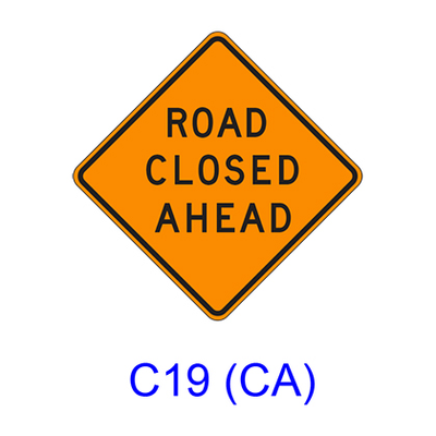 ROAD CLOSED AHEAD C19(CA)