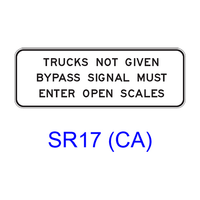 TRUCKS NOT GIVEN BYPASS SIGNAL MUST ENTER OPEN SCALES SR17(CA)
