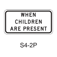 WHEN CHILDREN ARE PRESENT [plaque] S4-2P