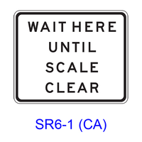 WAIT HERE UNTIL SCALE CLEAR SR6-1(CA)