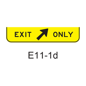 EXIT ONLY w/ exit arrow E11-1d