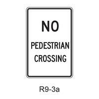 NO PEDESTRIAN CROSSING R9-3a