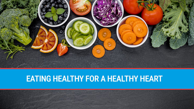 Eating healthy for a healthy heart