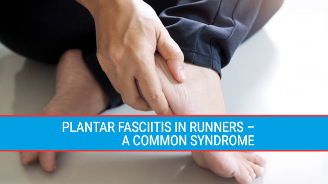 Plantar Fasciitis in Runners – A Common Syndrome