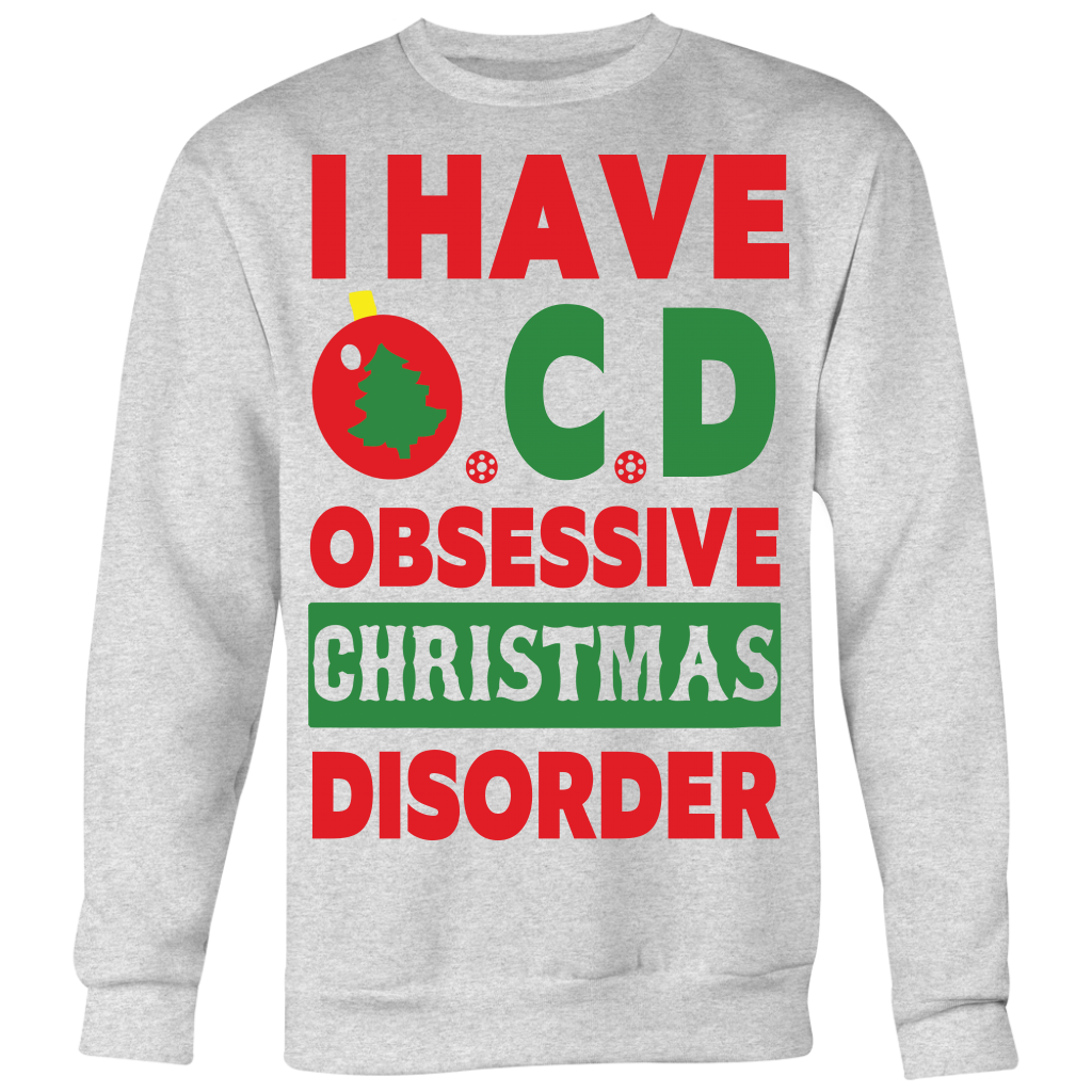 I have OCD Obsessive Christmas Disorder Shirt - AwesomeTeeFashion