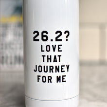 Load image into Gallery viewer, 26.2? Love that Journey for Me Water Bottle