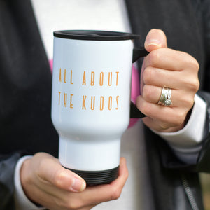 All About the Kudos Travel Mug