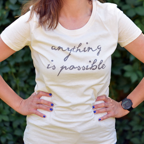 Anything is Possible Tshirt