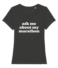 Load image into Gallery viewer, Ask Me About My Marathon Tshirt - Track and Fit Club