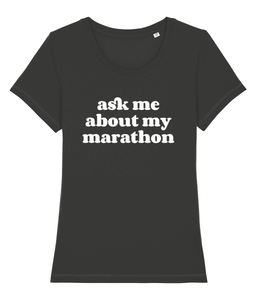 Ask Me About My Marathon Tshirt - Track and Fit Club