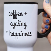 Load image into Gallery viewer, Coffee + Cycling = Happiness Travel Mug