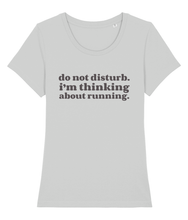 Load image into Gallery viewer, Do Not Disturb I'm Thinking About Running Tshirt - Track and Fit Club