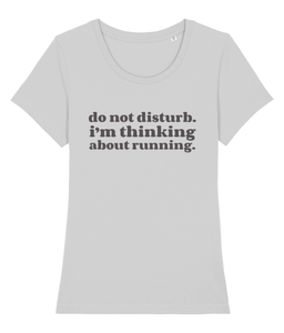 Do Not Disturb I'm Thinking About Running Tshirt - Track and Fit Club