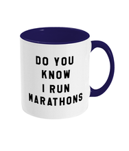Load image into Gallery viewer, Do you Know I Run Marathons Mug - Track and Fit Club